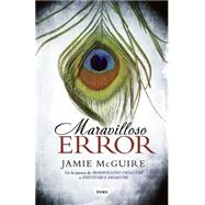 Maravilloso error/ Wonderful Error by McGuire, Jamie, 9786073140300