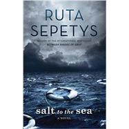 Salt to the Sea by Sepetys, Ruta, 9780399160301