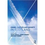 Crime, Justice and Society in Scotland by Croall; Hazel, 9780415750301