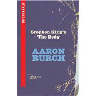 Stephen King's the Body by Burch, Aaron, 9781632460301