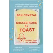 Shakespeare on Toast Getting a Taste for the Bard by Crystal, Ben, 9781785780301