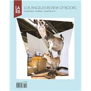 Los Angeles Review of Books Quarterly Journal Winter 2017 by Lutz, Tom, 9781940660301