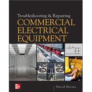 Troubleshooting and Repairing Commercial Electrical Equipment by Herres, David, 9780071810302