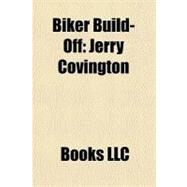 Biker Build-off : Jerry Covington by , 9781156330302