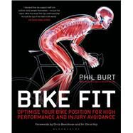 Bike Fit Optimise your bike position for high performance and injury avoidance by Burt, Phil; Hoy, Chris; Boardman, Chris, 9781408190302