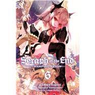 Seraph of the End, Vol. 6 by Kagami, Takaya; Yamamoto, Yamato, 9781421580302