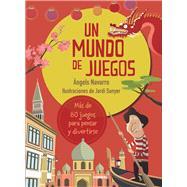 Un mundo de juegos by Navarro, Àngels; Sunyer, Jordi, 9788491010302