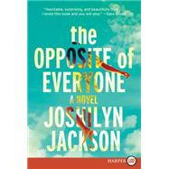 The Opposite of Everyone by Jackson, Joshilyn, 9780062440303