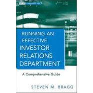 Running an Effective Investor Relations Department : A Comprehensive Guide by Bragg, Steven M., 9780470630303