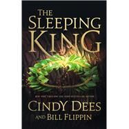 The Sleeping King A Novel by Dees, Cindy; Flippin, Bill, 9780765370303