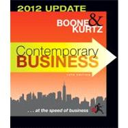 Contemporary Business: 2012 Update, 14th Edition by Louis E. Boone (University of South Alabama); David L. Kurtz (Univ. of Arkansas ), 9781118010303