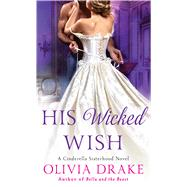 His Wicked Wish by Drake, Olivia, 9781250060303