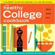 Healthy College Cookbook : Quick. Cheap. Easy. by Nimetz, Alexandra, 9781603420303