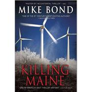 Killing Maine by Bond, Mike, 9781627040303