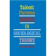 Essays in Sociological Theory by Parsons, Talcott, 9780029240304