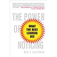 The Power of Noticing by Bazerman, Max H., 9781476700304