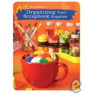 Organizing Your Scrapbook Supplies by Memory Makers Books, 9781599630304