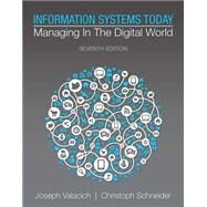 Information Systems Today Managing in the Digital World by Valacich, Joseph; Schneider, Christoph, 9780133940305