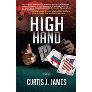 High Hand by James, Curtis J., 9780986430305