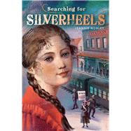 Searching for Silverheels by Mobley, Jeannie, 9781481400305