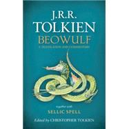 Beowulf: A Translation and Commentary together with Sellic Spel by Tolkien, J. R. R.; Tolkien, Christopher, 9780544570306