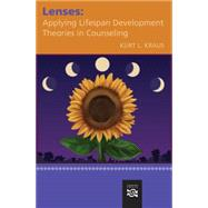 Lenses Applying Lifespan Development Theories in Counseling by Kraus, Kurt L., 9780618370306