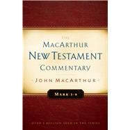 Mark 1-8 MacArthur New Testament Commentary by MacArthur, John F., 9780802410306