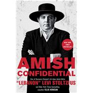Amish Confidential by Stoltzfus, Levi; Henican, Ellis, 9781501110306