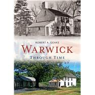 Warwick Through Time by Geake, Robert A., 9781635000306