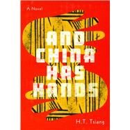 And China Has Hands by Tsiang, H. T., 9781885030306