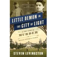 Little Demon in the City of Light by Levingston, Steven, 9780307950307