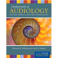Fundamentals of Audiology for the Speech-language Pathologist by Welling, Deborah R., 9781449660307