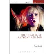 The Theatre of Anthony Neilson by Reid, Trish; Wetmore, Jr., Kevin J.; Lonergan, Patrick, 9781472570307
