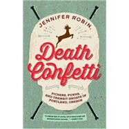 Death Confetti by Robin, Jennifer, 9781627310307
