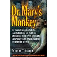 Dr. Mary's Monkey by Haslam, Edward T.; Marrs, Jim, 9781634240307