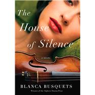 The House of Silence by Busquets, Blanca; Lethem, Mara Faye, 9781682450307