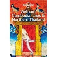 Lonely Planet Vietnam, Cambodia, Laos & Northern Thailand by Tang, Phillip; Bewer, Tim; Bloom, Greg; Bush, Austin; Ray, Nick, 9781786570307