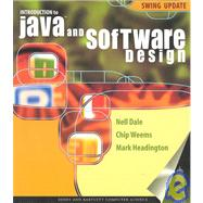 Introduction to Java and Software Design : Swing Update by Dale, Nell B.; Weems, Chip; Headington, Mark R., 9780763720308