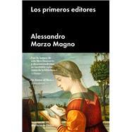 Los primeros editores/ Bound in Venice by Magno, Alessandro Marzo, 9788416420308