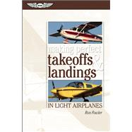 Making perfect takeoffs and landings in light airplanes