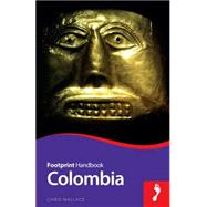 Footprint Handbook Colombia by Wallace, Chris, 9781910120309