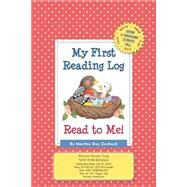 My First Reading Log: Read to Me! 1,000 Books Before Kindergarten by Zschock, Martha Day, 9781938700309