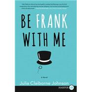Be Frank With Me by Johnson, Julia Claiborne, 9780062440310