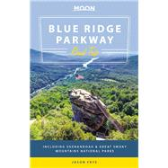 Moon Blue Ridge Parkway Road Trip Including Shenandoah & Great Smoky Mountains National Parks by Frye, Jason, 9781631210310