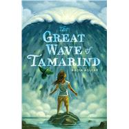 The Great Wave of Tamarind by Aguiar, Nadia, 9780312380311