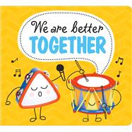 We are Better Together (Small Format) by Priddy, Roger, 9780312520311