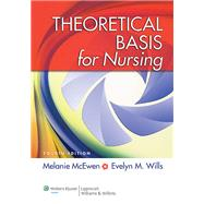 Theoretical Basis for Nursing by McEwen, Melanie; Wills, Evelyn M., 9781451190311