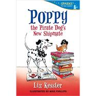 Poppy the Pirate Dog's New Shipmate by KESSLER, LIZPHILLIPS, MIKE, 9780763680312