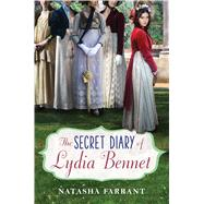 The Secret Diary of Lydia Bennet by Farrant, Natasha, 9780545940313