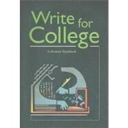 Write for College: A Student Handbook by Sebranek, Patrick; Meyer, Verne; Kemper, Dave; Krenzke, Chris, 9780669000313